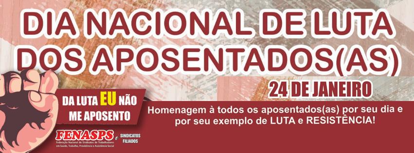 24 de Janeiro, Dia Nacional dos Aposentados, será de luta!
