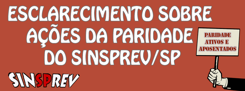 Esclarecimento sobre ações da paridade do Sinsprev/SP
