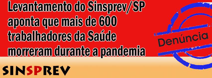 Levantamento do Sinsprev/SP aponta que mais de 600 trabalhadores da Saúde morreram durante a pandemia